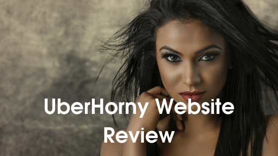 Uberhorny Website Review