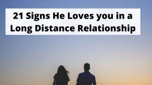 21 Signs He Loves You In a Long-Distance Relationship