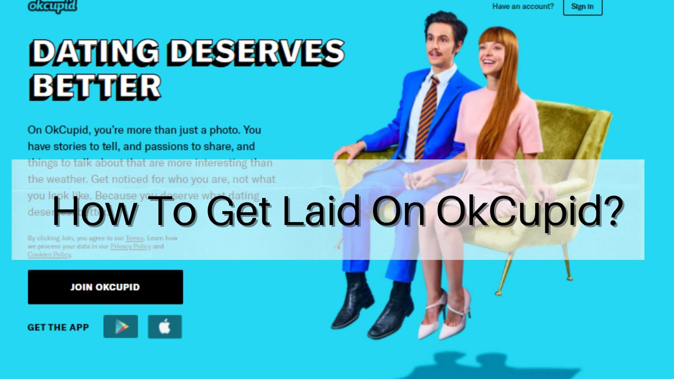 How to get laid on OkCupid?
