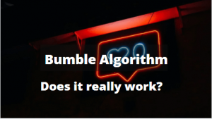 Bumble Algorithm: How Does It Work? 100% Free