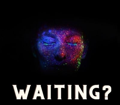 waiting for dating
