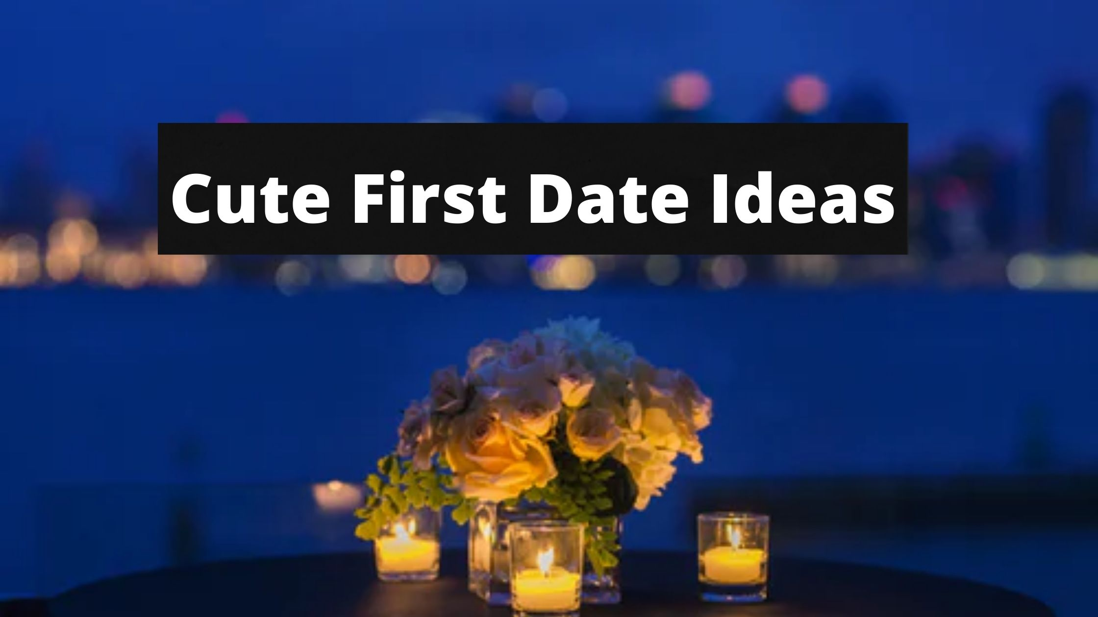 cute first date ideas