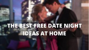 35+ Cheap Date Night Ideas at Home