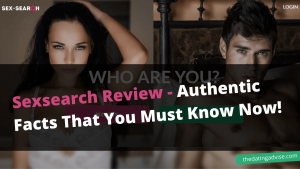 Sexsearch Review – Authentic Facts That You Must Know Now!